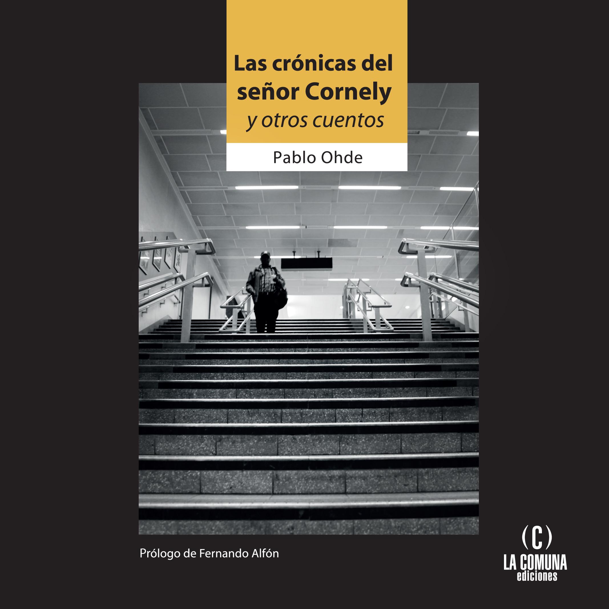 """Descargá """"Las crónicas del señor Cornely y otros cuentos"""", de Pablo Ohde – Secretaría de Cultura y Educación"""